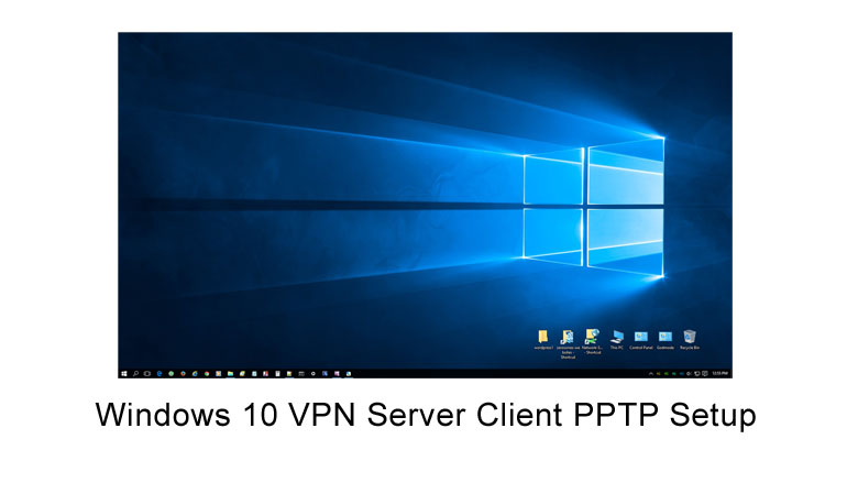 Windows 10 vpn server client pptp setup